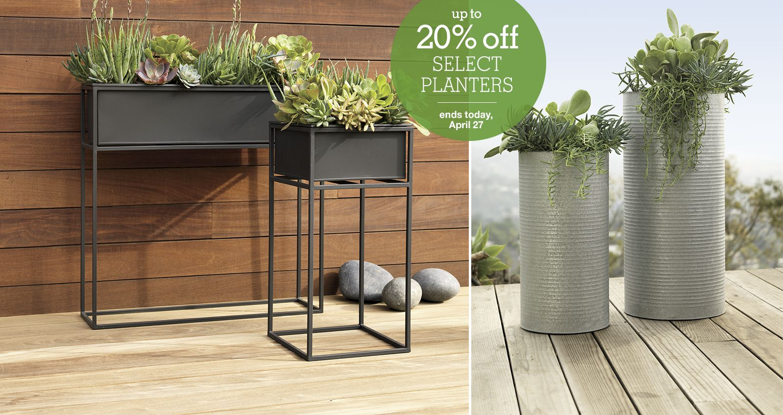 up to 20% off select planters. now through 4/27