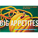 """big appetites: tiny people in a world of big food"""