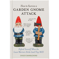&quot;how to survive a garden gnome attack&quot;