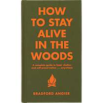 """how to stay alive in the woods"""
